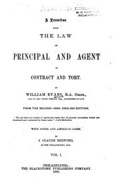 A Treatise Upon the Law of Principal and Agent in Contract and Tort: Volume 1