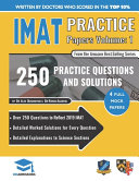 IMAT Practice Papers Volume One: 4 Full Papers with Fully Worked Solutions for the International Medical Admissions Test, 2019 Edition