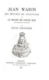 Jean Warin: ses oeuvres de sculpture et le buste de Louis XIV du musée du Louvre
