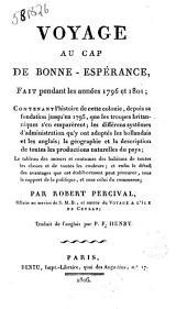 Voyage au Cap de Bonne-Espérance, fait pendant les années 1796 et 1801; contenant l'histoire de cette colonie ... par Robert Percival; traduit de l'anglais par P.F. Henry