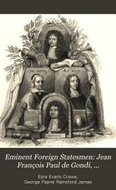 Eminent Foreign Statesmen: Jean François Paul de Gondi, cardinal de Retz. Jean Baptiste Colbert, marquis de Seignelai. John de Witt, grand pensionary of Holland. François Michel Le Tellier, marquis de Louvois