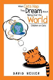 When Cats Nap They Dream About Taking over the World: Children on Cats