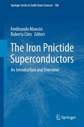 The Iron Pnictide Superconductors: An Introduction and Overview