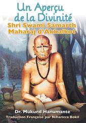 Un Aperçu de la Divinité: Shri Swami Samarth d'Akkalkot