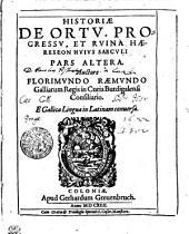 Historia De Ortv, Progressv, Et Rvina Haereseon Hvivs Saecvli: Volume 1