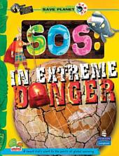 Save Planet Earth: SOS - In Extreme Danger