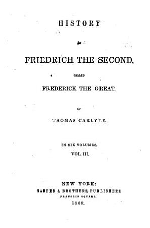 History of Friedrich the Second Called Frederick the Great PDF