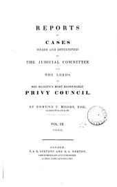 Reports of Cases Heard and Determined by the Judicial Committee and the Lords of His Majesty's Most Honourable Privy Council: Volume 9