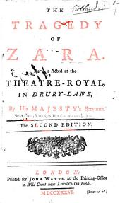 The Tragedy of Zara: As it is Acted at the Theatre-Royal, in Drury-Lane, by His Majesty's Servants