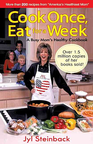 Cook Once  Eat for a Week
