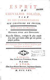 Esprit du chevalier Folard, tiré de ses commentaires sur l'histoire de Polybe...