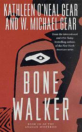 Bone Walker: Book III of the Anasazi Mysteries