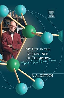 My Life in the Golden Age of Chemistry