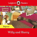 Willy and Harry - Ladybird Readers Beginner Level