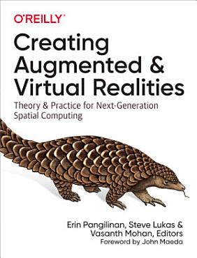 Creating Augmented and Virtual Realities PDF