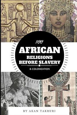 100 African religions before slavery   colonization