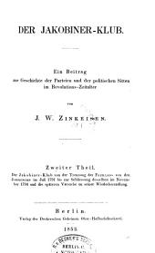 Der Jakobiner-Klub: T. Der Jakobiner-Klub von der Trennung der Feuillans von den Jakobinern im Juli 1791 bis zur Schliessung desselben im November 1794 und die späteren Versuche zu seiner Wiederherstellung