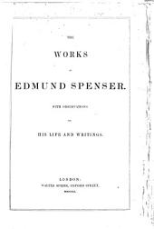 The Works of Edmund Spenser: With Observations on His Life and Writings
