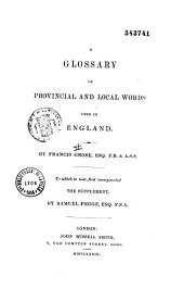 A Glossary of Provincial and Local Words Used in England