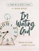 Im Waiting, God - Women's Bible Study Guide With Leader Helps