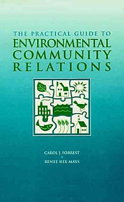 The Practical Guide to Environmental Community Relations PDF