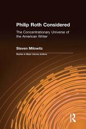 Philip Roth Considered: The Concentrationary Universe of the American Writer