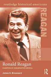 Ronald Reagan: Champion of Conservative America