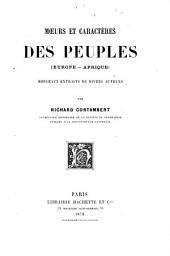 Moeurs et caractères des peuples: (Europe, Afrique) Morceaux extraits de divers auteurs