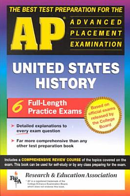 The Best Test Preparation for the Advanced Placement Examination in United States History PDF