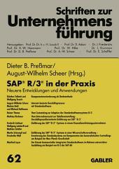 SAP® R/3® in der Praxis: Neuere Entwicklungen und Anwendungen