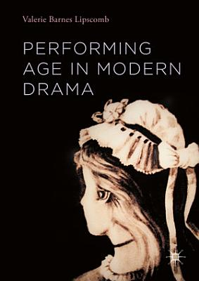 Performing Age in Modern Drama PDF