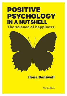 EBOOK  Positive Psychology in a Nutshell  The Science of Happiness