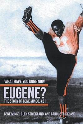 What Have You Done Now  Eugene