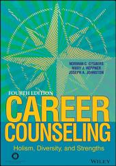 Career Counseling: Holism, Diversity, and Strengths, Edition 4