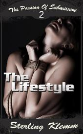 The Passion of Submission 2: The Lifestyle : BDSM Erotica: (Adults Only Erotica)