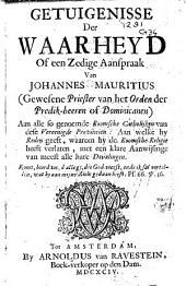 Getuigenisse der waarheyd of een zedige aanspraak van Johannes Mauritius ..