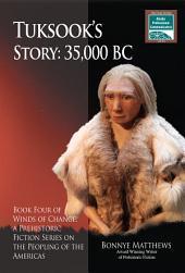 Tuksook's Story, 35,000 BC