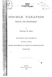 Double Taxation, Unjust and Inexpedient