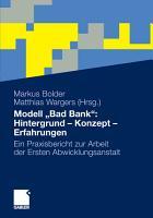 Modell    Bad Bank     Hintergrund   Konzept   Erfahrungen PDF