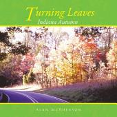 TURNING LEAVES: INDIANA AUTUMN