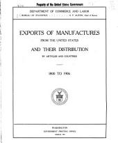 Exports of Manufactures from the United States and Their Distribution by Articles and Countries: 1800 to 1906