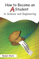 How to Become an A Student in Science and Engineering Book