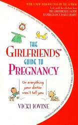 The Girlfriends  Guide to Pregnancy PDF