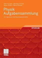 Physik Aufgabensammlung: Für Ingenieure und Naturwissenschaftler