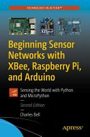 Beginning Sensor Networks with XBee  Raspberry Pi  and Arduino PDF