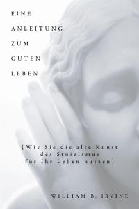Eine Anleitung zum guten Leben PDF