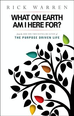 What on Earth Am I Here For  Purpose Driven Life