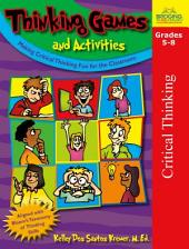 Thinking Games and Activities: Making Critical Thinking Fun for the Classroom
