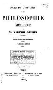Cours de l'histoire de la philosophie moderne: Volume1