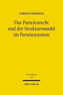 Das Parteienrecht und der Strukturwandel im Parteiensystem PDF